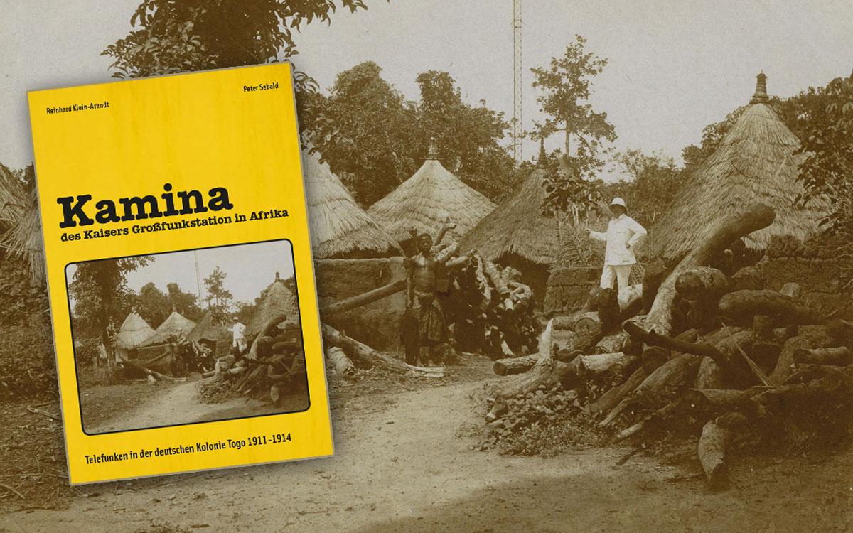 Blick ins Buch - Kamina, des Kaisers Großfunkstation in Afrika